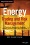 Energy Trading and Risk Management: A Practical Approach to Hedging, Trading and Portfolio Diversification