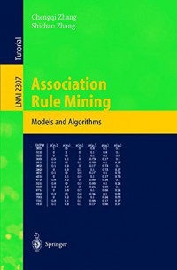 Association Rule Mining: Models and Algorithms (Lecture Notes in Computer Science)