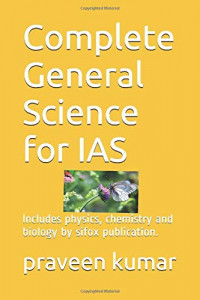 Complete General Science for IAS: Includes physics, chemistry and biology by sifox publication.