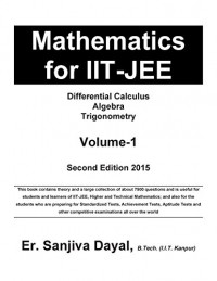Mathematics for IIT-JEE: Differential Calculus, Algebra, Trigonometry (Volume 1)