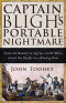 Captain Bligh's Portable Nightmare: From the Bounty to Safety?4,162 Miles across the Pacific in a Rowing Boat