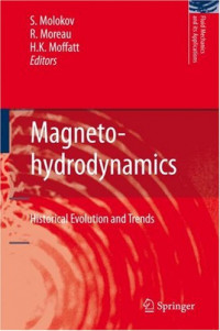 Magnetohydrodynamics: Historical Evolution and Trends (Fluid Mechanics and Its Applications)