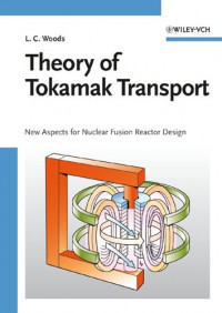 Theory of Tokamak Transport: New Aspects for Nuclear Fusion Reactor Design