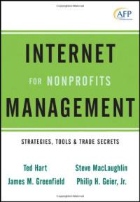 Internet Management for Nonprofits: Strategies, Tools and Trade Secrets