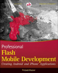 Professional Flash Mobile Development: Creating Android and iPhone Applications (Wrox Programmer to Programmer)