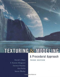 Texturing and Modeling, Third Edition: A Procedural Approach