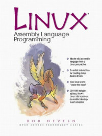 Linux Assembly Language Programming (Prentice Hall Open Source Technology)