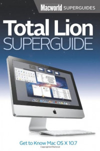 Total Lion Superguide: Get to know Mac OS X 10.7