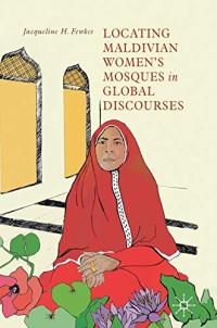 Locating Maldivian Women's Mosques in Global Discourses