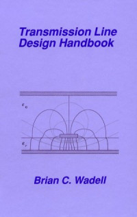Transmission Line Design Handbook (Artech House Antennas and Propagation Library)