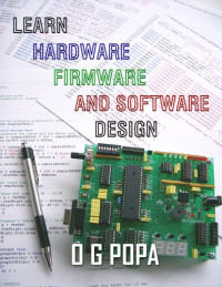 Learn Hardware Firmware and Software Design