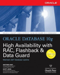 Oracle Database 10g High Availability with RAC, Flashback, and Data Guard (Osborne ORACLE Press Series)