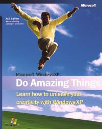 Microsoft Windows XP: Do Amazing Things!