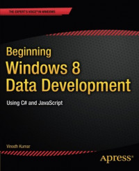 Beginning Windows 8 Data Development: Using C# and JavaScript (Expert's Voice in Windows)