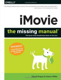 iMovie: The Missing Manual: 2014 release, covers iMovie 10.0 for Mac and 2.0 for iOS
