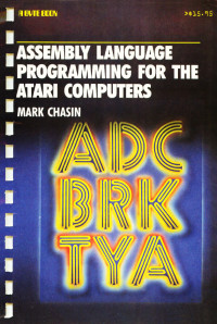 Assembly language programming for the Atari computers (A Byte book)
