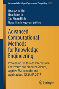 Advanced Computational Methods for Knowledge Engineering: Proceedings of the 6th International Conference on Computer Science, Applied Mathematics and ... in Intelligent Systems and Computing)
