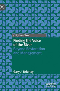 Finding the Voice of the River: Beyond Restoration and Management