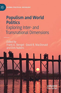 Populism and World Politics: Exploring Inter- and Transnational Dimensions (Global Political Sociology)