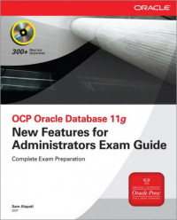 OCP Oracle Database 11g: New Features for Administrators Exam Guide (Exam 1Z0-050) (Osborne Oracle Press)