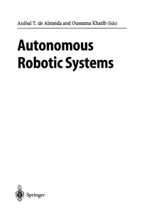 Autonomous Robotic Systems (Lecture Notes in Control and Information Sciences)