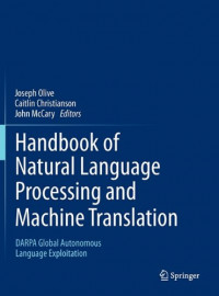 Handbook of Natural Language Processing and Machine Translation: DARPA Global Autonomous Language Exploitation