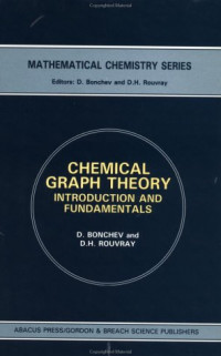 Chemical Graph Theory: Introduction and Fundamentals (Mathematical Chemistry, Vol 1)