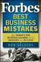 Forbes Best Business Mistakes: How Today's Top Business Leaders Turned Missteps into Success