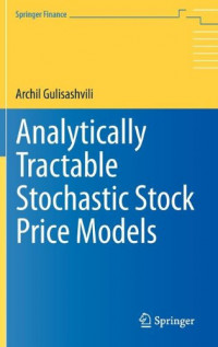 Analytically Tractable Stochastic Stock Price Models (Springer Finance)