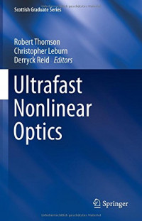 Ultrafast Nonlinear Optics (Scottish Graduate Series)