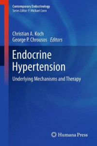 Endocrine Hypertension: Underlying Mechanisms and Therapy (Contemporary Endocrinology)
