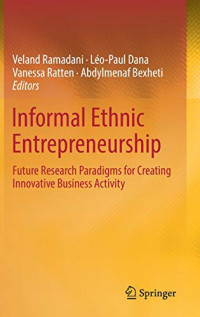 Informal Ethnic Entrepreneurship: Future Research Paradigms for Creating Innovative Business Activity