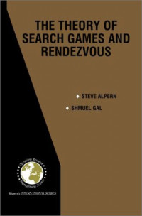 The Theory of Search Games and Rendezvous (International Series in Operations Research & Management Science)