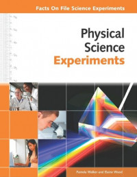 Physical Science Experiments (Facts on File Science Experiments)