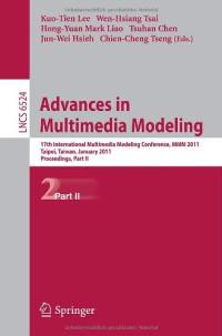 Advances in Multimedia Modeling: 17th International Multimedia Modeling Conference, MMM 2011