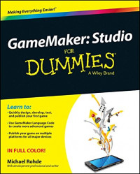 GameMaker: Studio For Dummies (For Dummies (Computer/Tech))