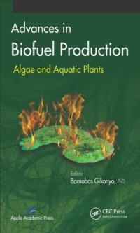 Advances in Biofuel Production: Algae and Aquatic Plants