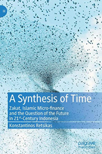 A Synthesis of Time: Zakat, Islamic Micro-finance and the Question of the Future in 21st-Century Indonesia