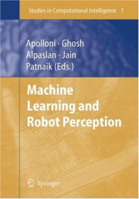Machine Learning and Robot Perception (Studies in Computational Intelligence)