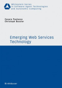Emerging Web Services Technology (Whitestein Series in Software Agent Technologies and Autonomic Computing)