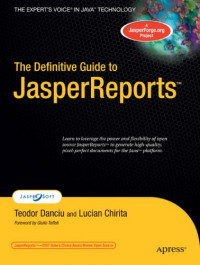 The Definitive Guide to JasperReports (Expert's Voice)