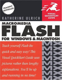 Macromedia Flash MX for Windows and Macintosh (Visual QuickStart Guide)