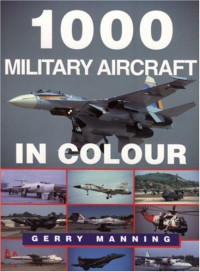 1000 Military Aircraft in Colour