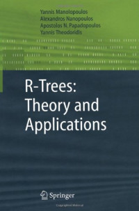 R-Trees: Theory and Applications (Advanced Information and Knowledge Processing)