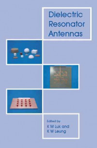 Dielectric Resonator Antennas (Antennas Series)