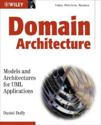 Domain Architectures : Models and Architectures for UML Applications