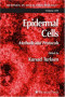 Epidermal Cells: Methods and Protocols (Methods in Molecular Biology Series)
