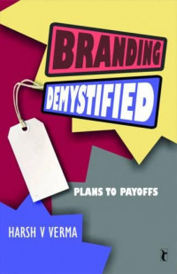 Branding Demystified: Plans to Payoffs (Response Books)