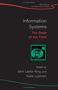Information Systems: The State of the Field (John Wiley Series in Information Systems)