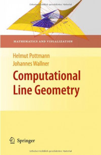 Computational Line Geometry (Mathematics and Visualization)